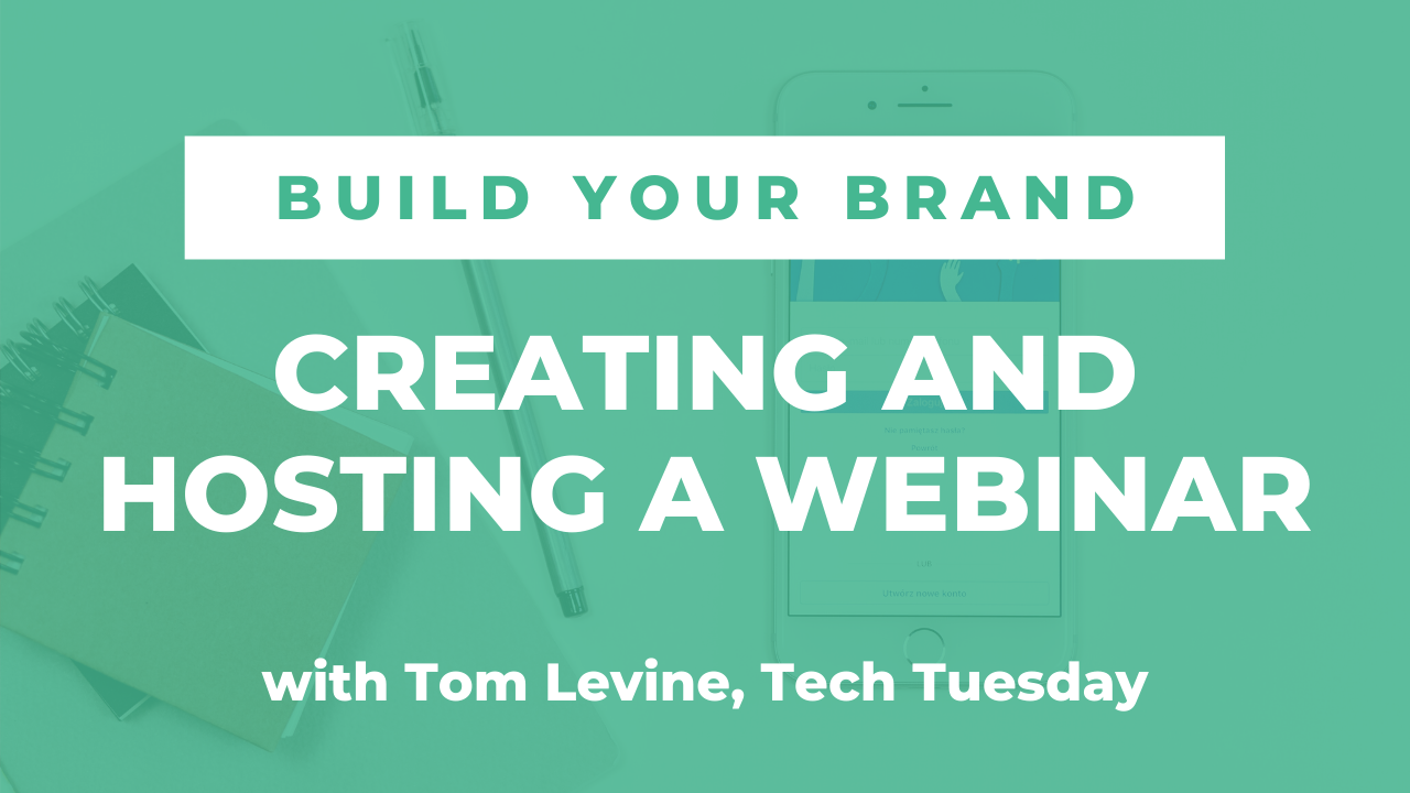 Creating and hosting a webinar with Tom Levine, Tech Tuesday