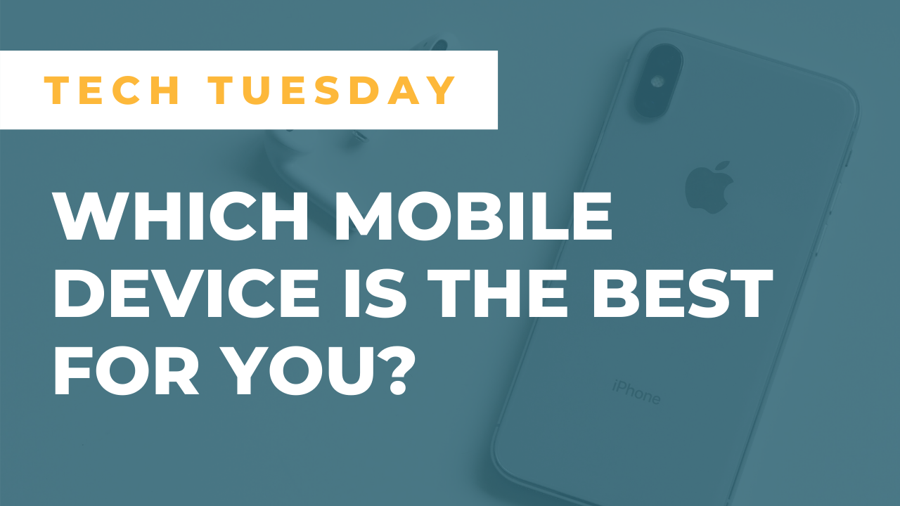 Which Mobile Device is the Best for You?