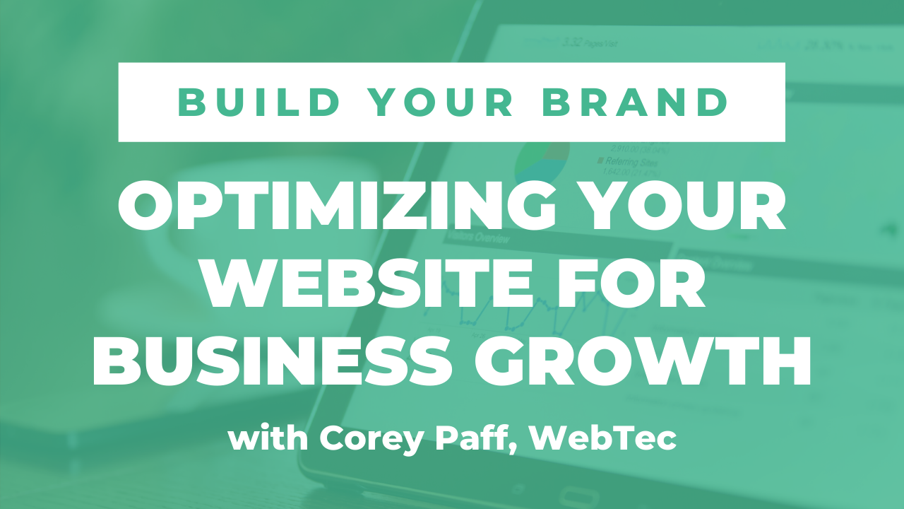 Optimizing Your Website for Business Growth with Corey Paff, WebTec