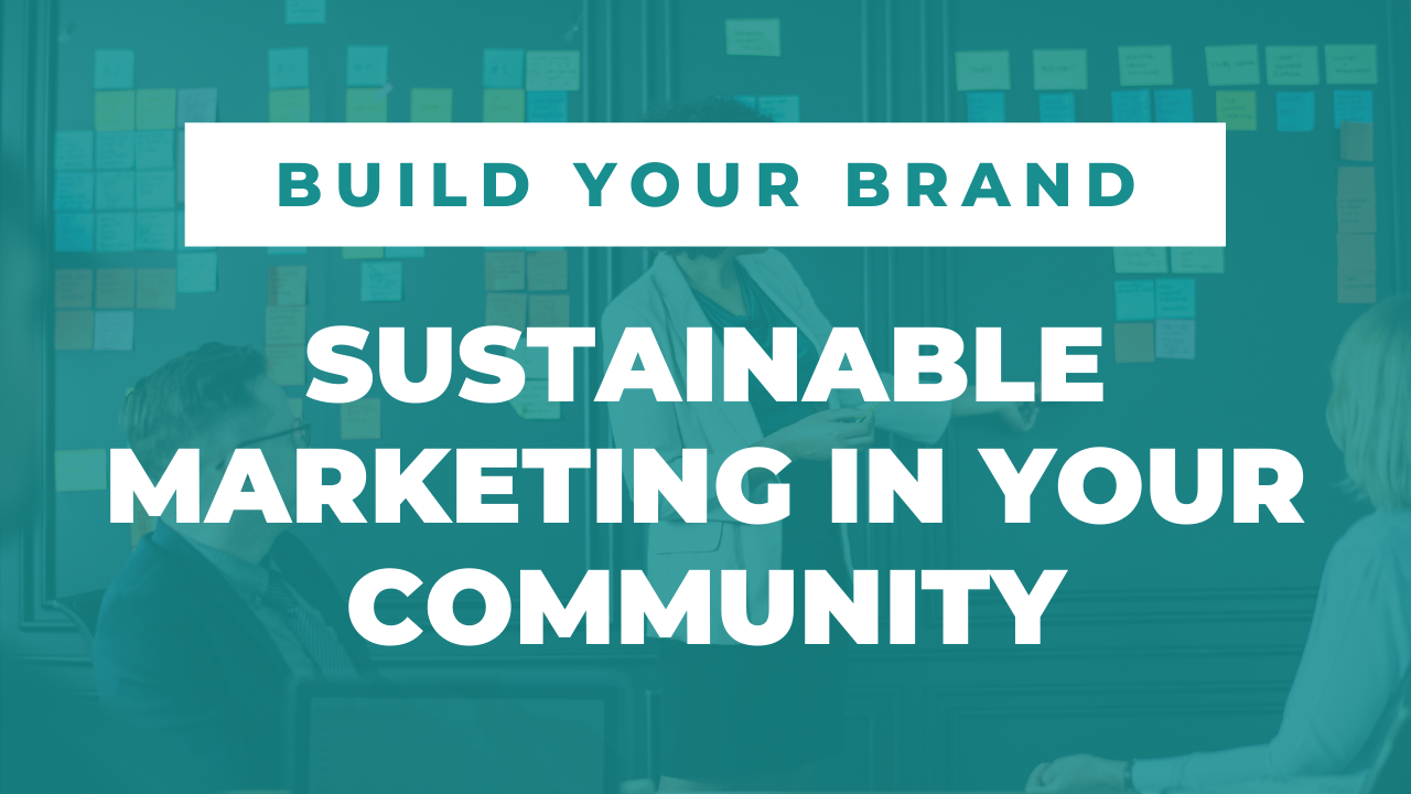 Sustainable Marketing in Your Community