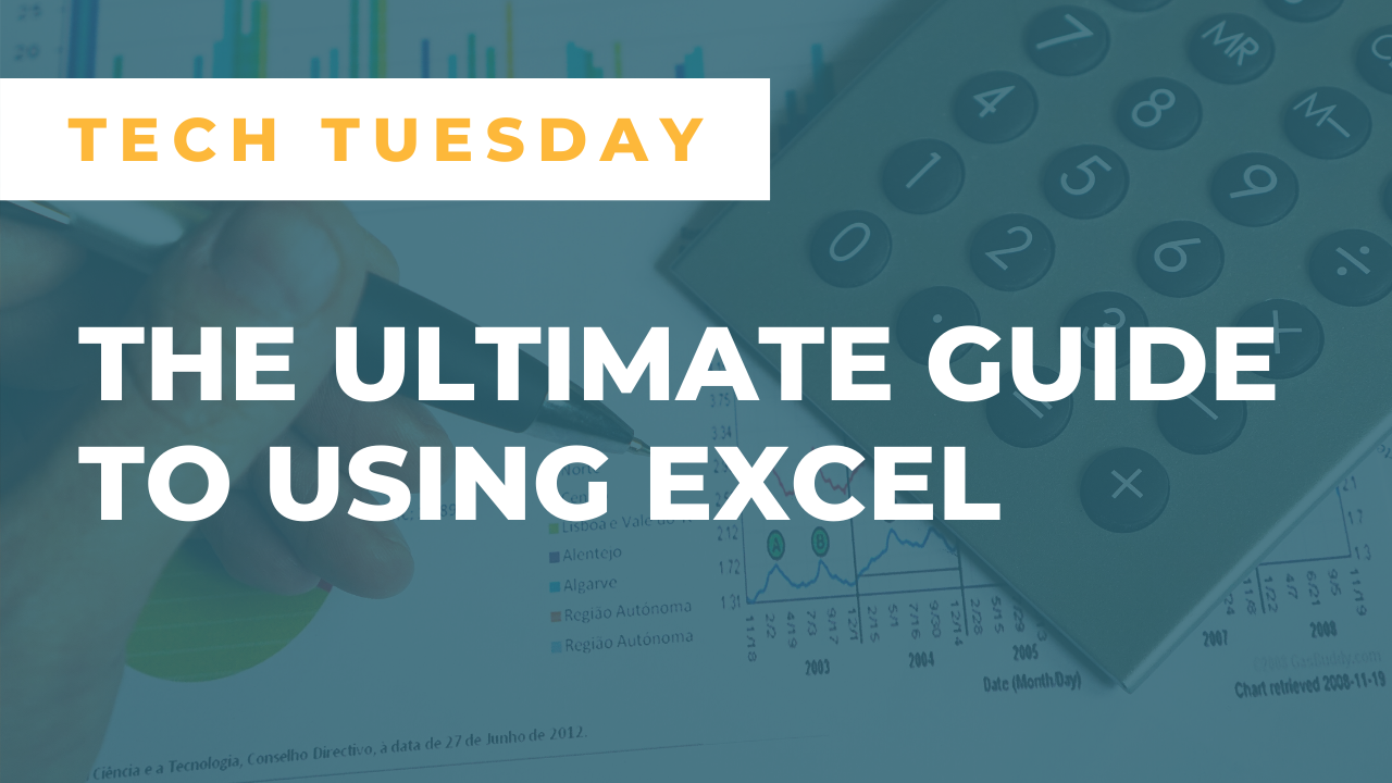 The Ultimate Guide to Using Excel