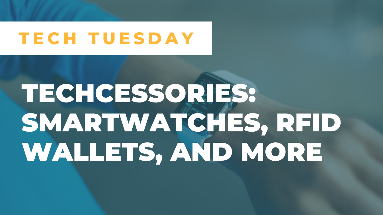 Tech Tuesday: Techcessories